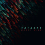 VOYAGER- GHOST MILE RE-RELEASE