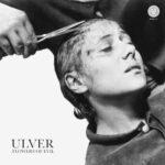 """ULVER: """"Flowers Of Evil"""" erscheint am 28.08."""