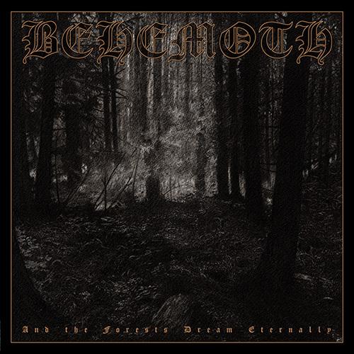 """BEHEMOTH: Rerelease von """"And The Forests Dream Eternally"""""""
