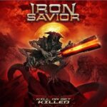 IRON SAVIOR – Das nächste Album ist fertig + 'Kill Or Get Killed' Live Clip