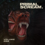 "PRIMAL SCREAM: ""Volume One"" Rerelease"