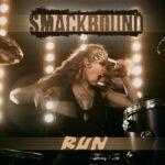 SMACKBOUND – 'Run' Clip