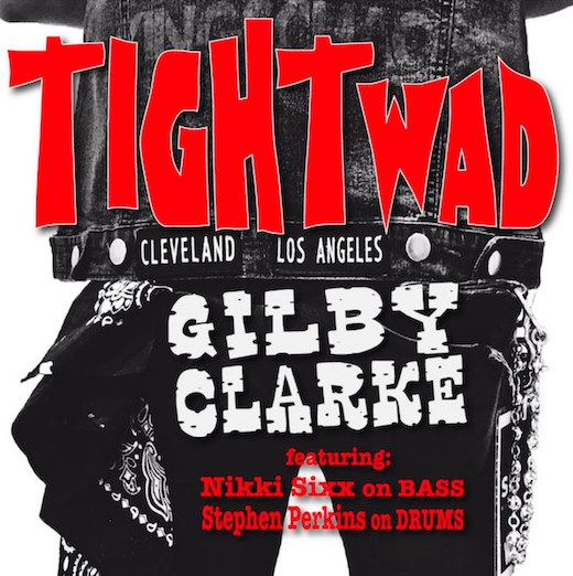 GILBY CLARKE feat. NIKKI SXX und  STEPHEN PERKINS  – 'TIGHTWAD' Single