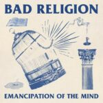 BAD RELIGION – teilen 'Emancipation Of The Mind'