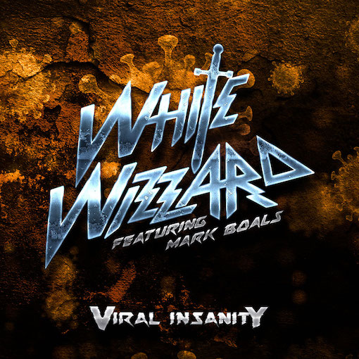 You are currently viewing WHITE WIZZARD – Zurück mit 'Viral Insanity' Videosingle (feat. Mark Boals)