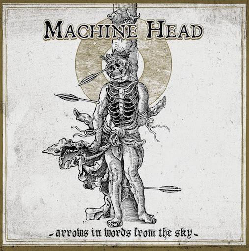 MACHINE HEAD – Veröffentlicht neue 3-Track Digitalsingle 'Arrows In Words From the Sky'