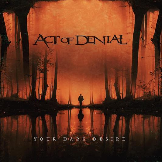 """You are currently viewing ACT OF DENIAL – """"All-Star"""" Death Metal Outfit mit Ron Bumblefoot: 'Your Dark Desires'"""