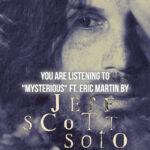 JEFF SCOTT SOTO ft. ERIC MARTIN (Mr. Big) – 'Mysterious'