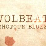 VOLBEAT – Neuer Track 'Shotgun Blues' Clip-Premiere
